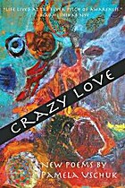 Crazy Love by Pamela Uschuk