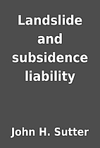 Landslide and subsidence liability by John…