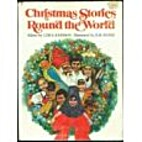 Christmas Stories Round the World by Lois S.…