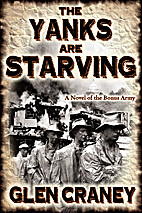 The Yanks Are Starving: A Novel of the Bonus…