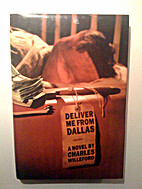 Deliver Me from Dallas by Charles Willeford