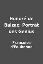 Honoré de Balzac: Porträt des Genius by…