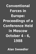 Conventional Forces in Europe: Proceedings…