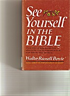 See yourself in the Bible by Walter Russell…
