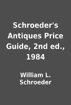 Schroeder's Antiques Price Guide, 2nd ed.,…
