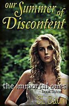 Our Summer of Discontent (The Immortal Ones…