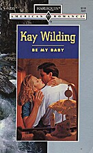 Be My Baby by Kay Wilding