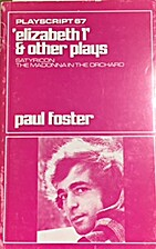Elizabeth I (Playscripts) by Paul Foster