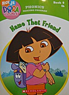 Dora the Explorer Phonics: Name That Friend!…