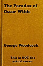 The paradox of Oscar Wilde by George…