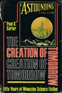 The Creation of Tomorrow: Fifty Years of Magazine Science Fiction - Paul Allen Carter