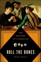 Roll the Bones: The History of Gambling by…