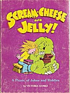 Scream Cheese and Jelly by Victoria Gomez