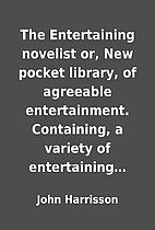 The Entertaining novelist or, New pocket…