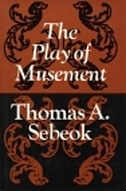 The Play of Musement (Advances in Semiotics)…