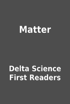 Matter by Delta Science First Readers