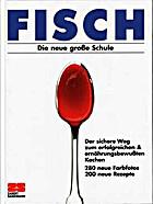 Fisch. Die neue große Schule by Monika…