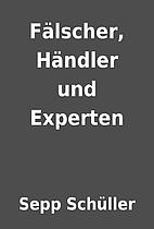 Fälscher, Händler und Experten by…