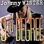 Johnny Winter - 3rd Degree by Johnny Winter…