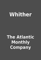 Whither by The Atlantic Monthly Company