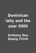 Dominican laity and the year 2000 by Anthony…