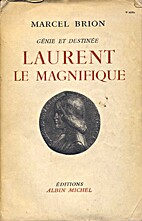 Laurent le Magnifique by Marcel Brion