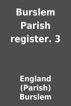 Burslem Parish register. 3 by England…