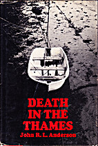 Death in the Thames by J. R. L. Anderson