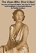 The Vixen Who Shot A Nazi: The story of…