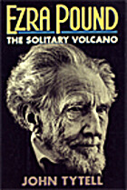 Ezra Pound: The Solitary Volcano by John…