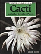 Cacti and Succulents by Clive Innes
