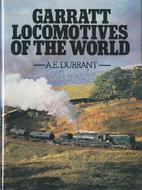 Garratt Locomotives of the World by A.E.…