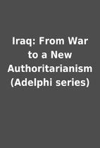 Iraq: From War to a New Authoritarianism…