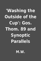'Washing the Outside of the Cup': Gos. Thom.…