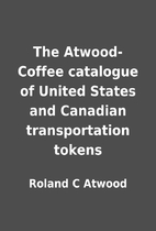 The Atwood-Coffee catalogue of United States…