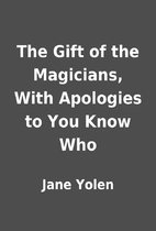 The Gift of the Magicians, With Apologies to…