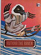 Kutkha the Raven: Animal Stories of the…