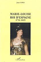 Marie-Louise, roi d'Espagne, 1751-1819…