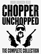 Chopper Unchopped by Mark Brandon Read
