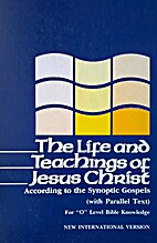 The life and teachings of Jesus Christ…
