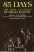 85 Days: The Last Campaign of Robert Kennedy…