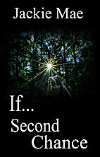 If...: Second Chance by Jackie Mae