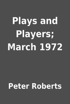 Plays and Players; March 1972 by Peter…