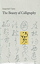 Imperial Taste: The Beauty of Calligraphy by…
