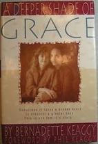 A Deeper Shade of Grace by Bernadette Keaggy
