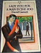 Lady Into Fox and a Man in the Zoo by David…
