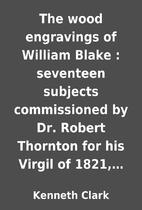 The wood engravings of William Blake :…