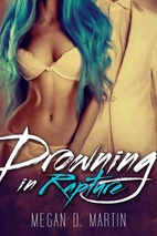 Drowning in Rapture (Rapture, #1) by Megan…
