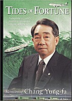 Tides of fortune: Memoirs of Chang Yung-Fa…