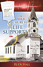 Is Your Church on Life Support? by Rudy Hall
